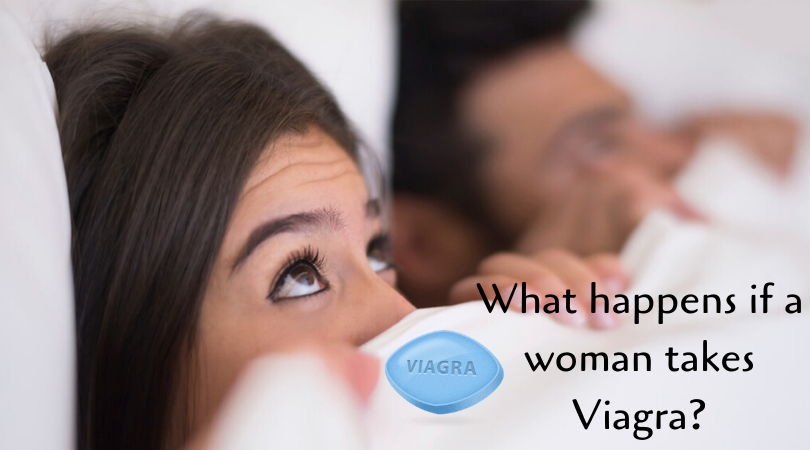 What happens if a woman takes Viagra_
